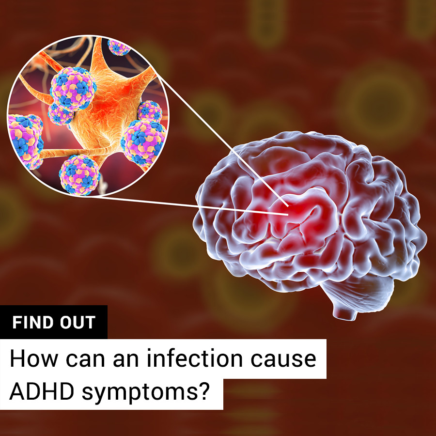 How can an infection cause ADHD symptoms?