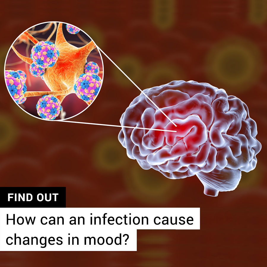 How can an infection cause sudden mood changes?
